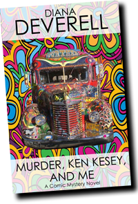 Murder, Ken Kesey, and Me by Diana Deverell
