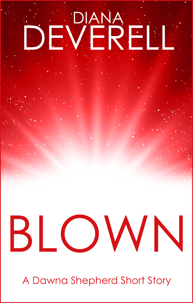 Blown - A Dawna Shepher Short Story by Diana Deverell