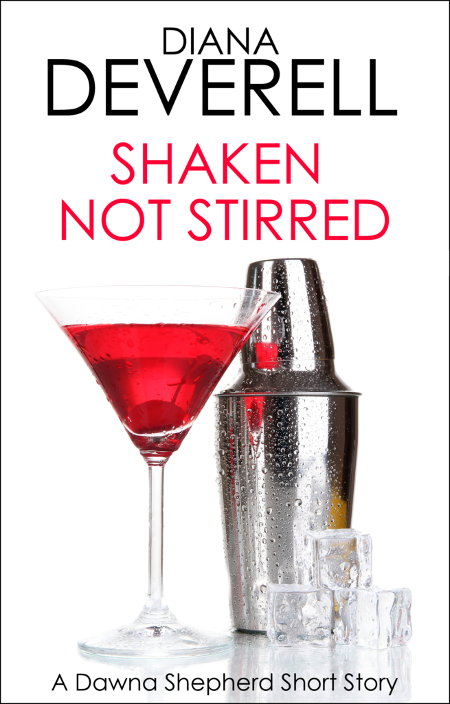 Shaken, Not Stirred - A Dawna Shepherd Short Story by Diana Deverell