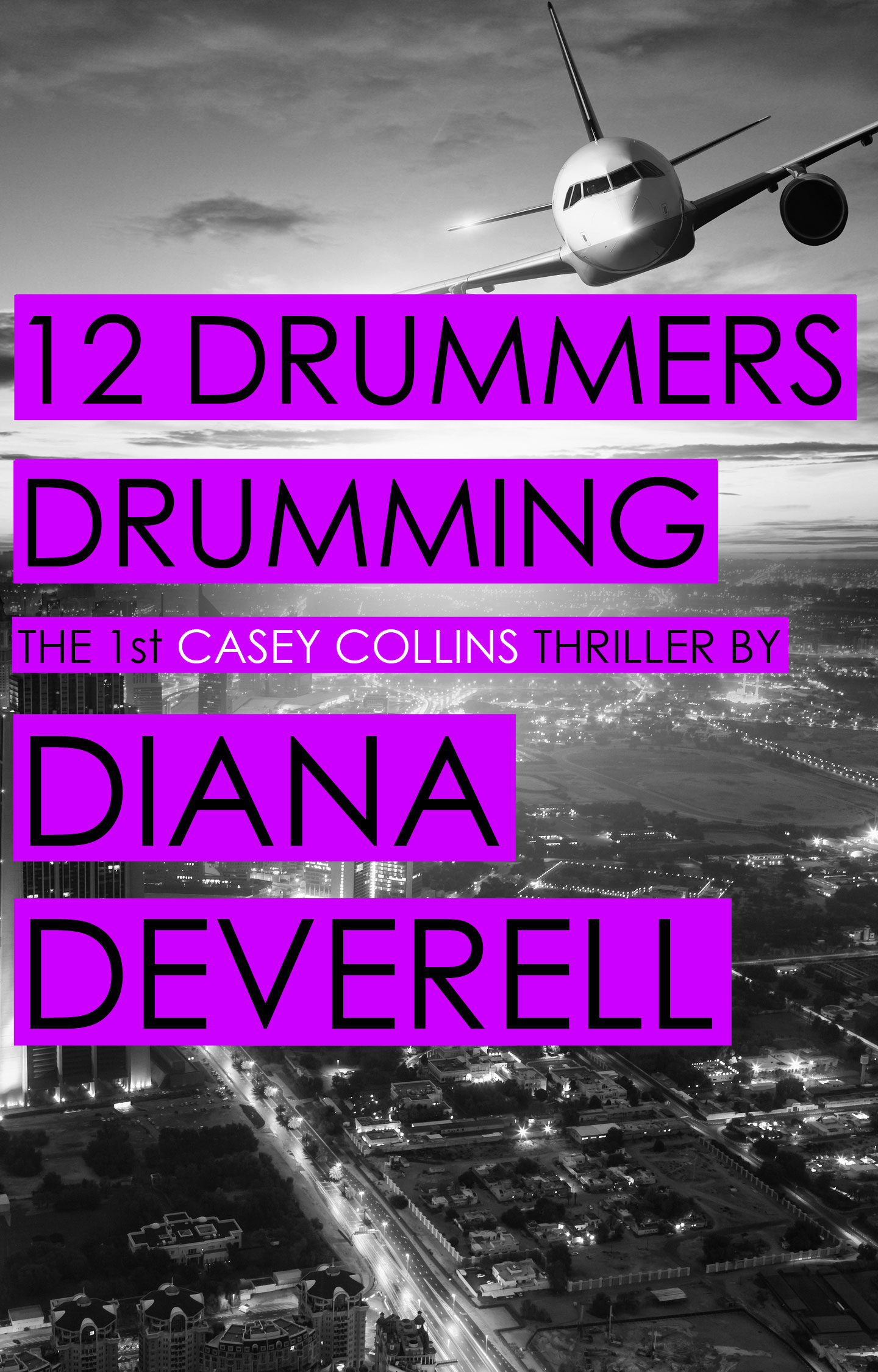 12 Drummers Drumming - A Casey Collins Counterterrorism Thriller by Diana Deverell Book Cover