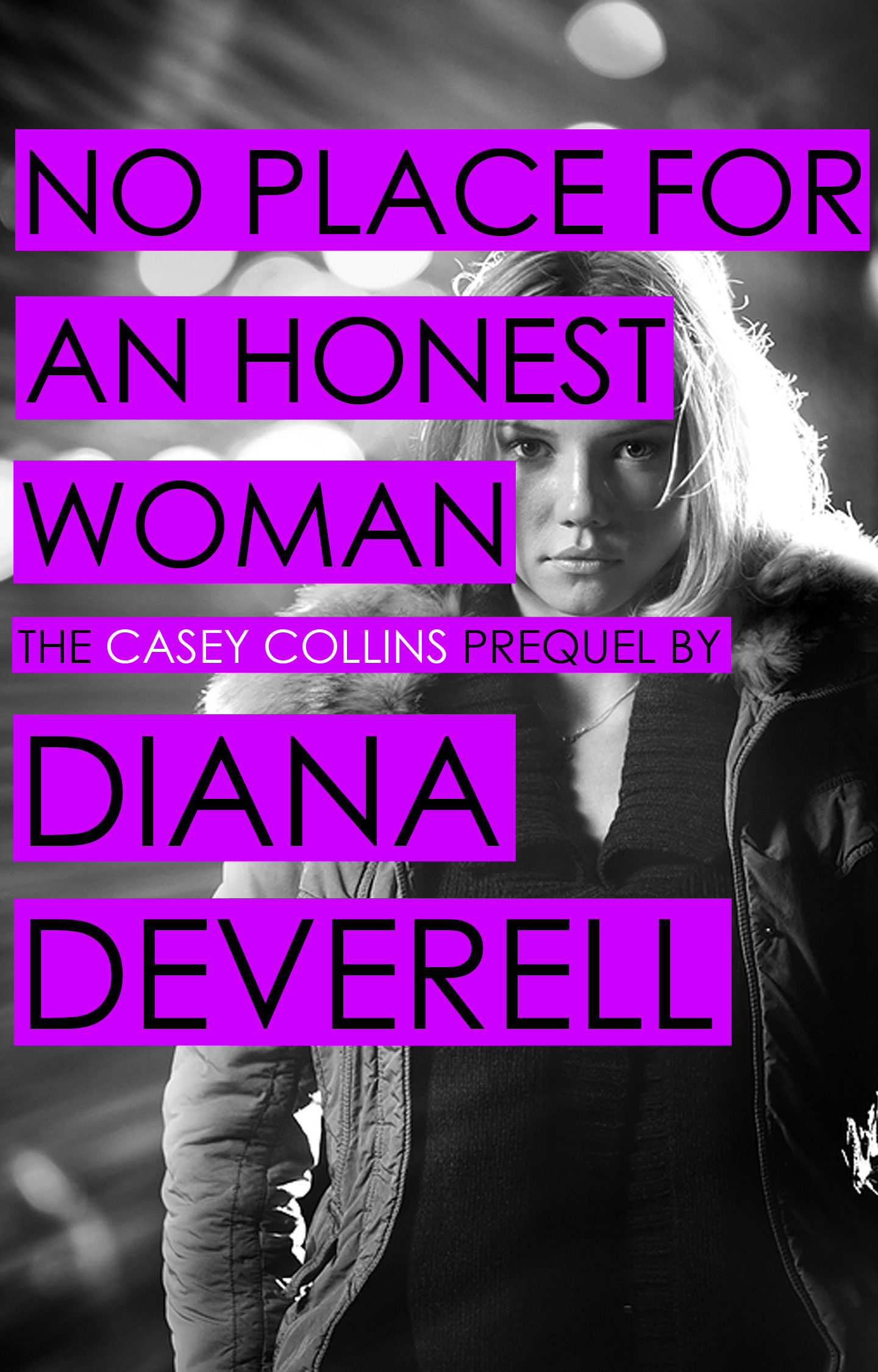 No Place for an Honest Woman - A Casey Collins Counterterrorism Thriller by Diana Deverell Book Cover