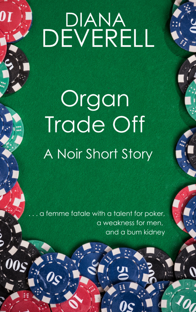 Organ Trade Off: A Noir Short Story by Diana Deverell