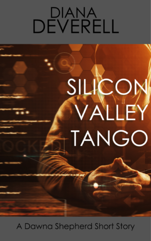 "Latest release: ""Silicon Valley Tango: A Dawna Shepherd Short Story"""
